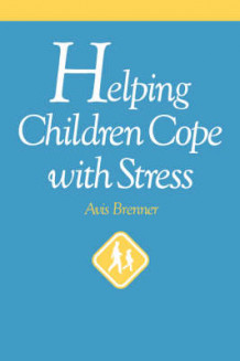 Helping Children Cope with Stress av Avis Brenner (Heftet)