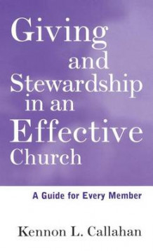 Giving and Stewardship in an Effective Church av Kennon L. Callahan (Innbundet)
