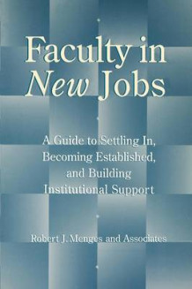 Faculty in New Jobs av Robert J. Menges (Heftet)
