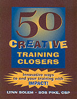 50 Creative Training Closers! av Lynn Solem og Bob Pike (Heftet)