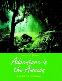Adventure in the Amazon: Leader's Manual av Lorraine L. Ukens (Heftet)