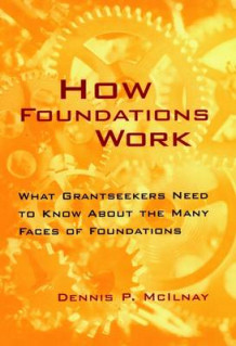 How Foundations Work av Dennis P. McIlnay (Innbundet)