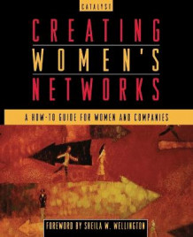 Creating Women's Networks av Catalyst (Heftet)