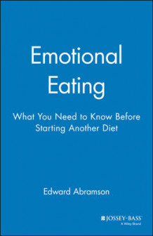Emotional Eating av Edward Abramson (Heftet)