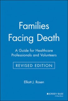 Families Facing Death av Elliott J. Rosen (Heftet)
