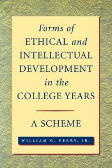 Forms of Ethical and Intellectual Development in the College Years av William Graves Perry (Heftet)