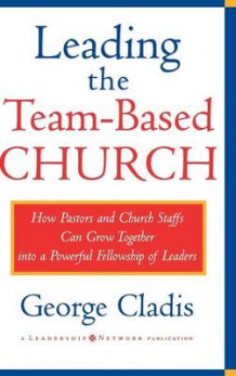 Leading the Team-based Church av George Cladis (Innbundet)