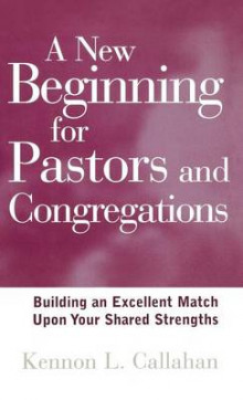 A New Beginning for Pastors and Congregations av Kennon L. Callahan (Innbundet)