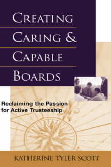 Creating Caring and Capable Boards av Katherine T. Scott (Heftet)