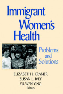 Immigrant Women's Health av Kramer (Innbundet)