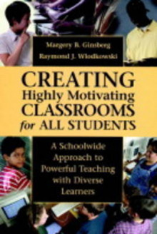 Creating Highly Motivating Classrooms for All Students av Margery B. Ginsberg (Innbundet)