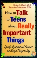 How to Talk to Teens About Really Important Things: Specific Questions and av Charles E. Schaefer (Heftet)