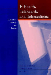 E-Health, Telehealth and Telemedicine: a Guide to Start-up and Success av M.M. Maheu (Innbundet)