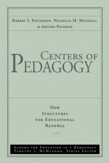 Centers of Pedagogy: Agenda for Education in a Democracy av Robert S. Patterson, Nicholas M. Michelli og Arturo Pacheco (Heftet)
