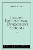 Effective Professional Development Schools: v.3 av Richard W. Clark (Heftet)