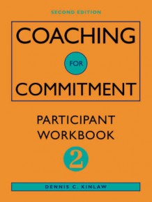 Coaching for Commitment: Participant Workbook 2 to 2r.e. av Dennis C. Kinlaw (Heftet)