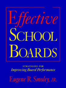Effective School Boards av Eugene R. Smoley (Heftet)