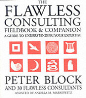 The Flawless Consulting Fieldbook and Companion av Peter Block og Andrea Markowitz (Heftet)