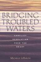 Bridging Troubled Waters av Michelle LeBaron (Innbundet)