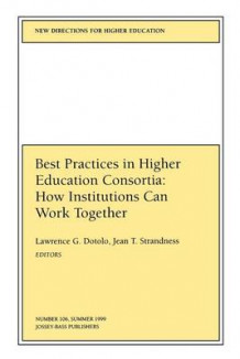 Best Practices High Ed Consortium 106 Institutions Can Work Together (Issue 106: New Dir Ections in Higher Education-He) av HE (Heftet)