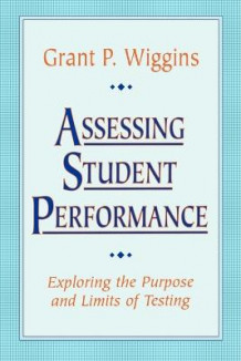 Assessing Student Performance av Grant P. Wiggins (Heftet)