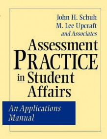 Assessment Practice in Student Affairs av John H. Schuh og M. Lee Upcraft (Heftet)