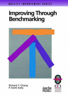 Improving Through Benchmarking av Richard Y. Chang og P.Keith Kelly (Heftet)
