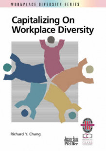Capitalizing on Workplace Diversity av Richard Y. Chang (Heftet)
