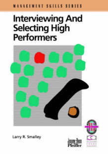 Interviewing and Selecting High Performers av Larry R. Smalley (Heftet)