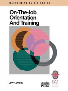 On-the-Job Orientation and Training av Larry R. Smalley (Heftet)