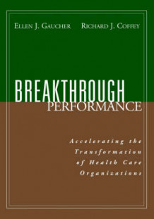 Breakthrough Performance av Ellen J. Gaucher og Richard J. Coffey (Heftet)