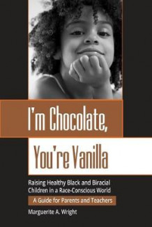 I'm Chocolate, You're Vanilla av Marguerite A. Wright (Heftet)