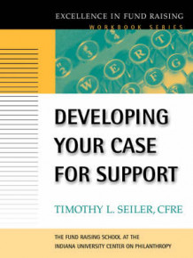 Developing Your Case for Support (the Excellence in Fund Raising Workbook Series) av Timothy L. Seiler (Heftet)