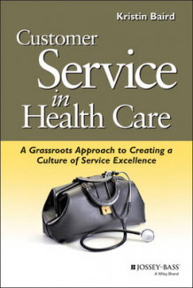 Customer Service in Health Care av Kristin Baird (Heftet)