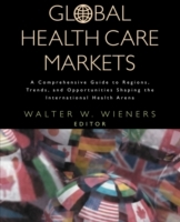 Global Health Care Markets av Walter W. Wieners (Heftet)