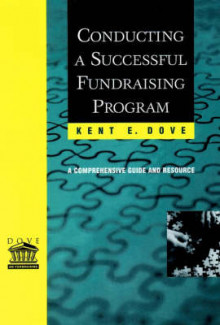 Conducting a Successful Fundraising Program av Kent E. Dove (Innbundet)