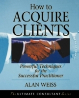 How to Acquire Clients av Alan Weiss (Heftet)