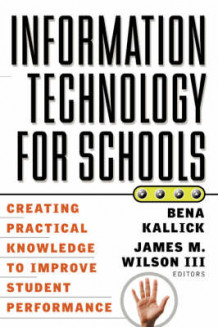 Information Technology for Schools av B. Kallick og James M. Wilson (Heftet)