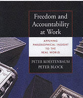 Freedom and Accountability at Work av Peter Koestenbaum og Peter Block (Heftet)