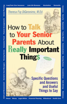 How to Talk to Your Senior Parents About Really Important Things av Theresa Foy DiGeronimo (Heftet)