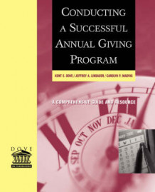 Conducting a Successful Annual Giving Program av Kent E. Dove, Jeffrey A. Lindauer og Carolyn P. Madvig (Heftet)