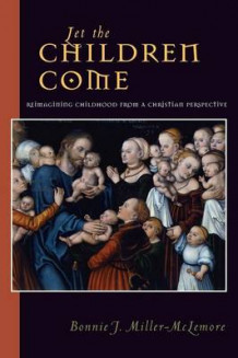 Let the Children Come av Bonnie J. Miller-McLemore (Heftet)