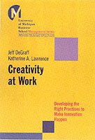 Creativity at Work av Jeff DeGraff og Katherine A. Lawrence (Innbundet)