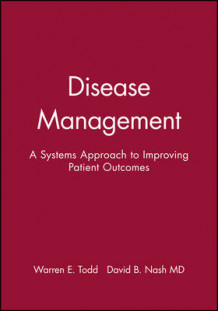 Disease Management av Warren E. Todd (Innbundet)