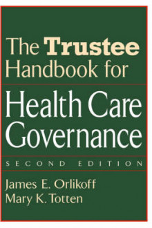 The Trustee Handbook for Health Care Governance av James E. Orlikoff og Mary K. Totten (Innbundet)