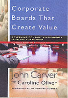 Corporate Boards That Create Value av John Carver og Caroline Oliver (Innbundet)