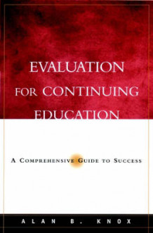 Evaluation for Continuing Education av Alan B. Knox (Innbundet)