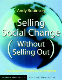 Selling Social Change (without Selling Out) av Andy Robinson (Heftet)