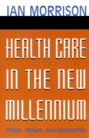 Health Care in the New Millennium av Ian Morrison (Heftet)