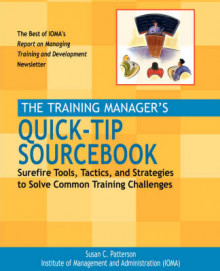 The Training Manager's Quick-tip Sourcebook av Susan C. Patterson og Institute of Management and Administration (IOMA) (Innbundet)